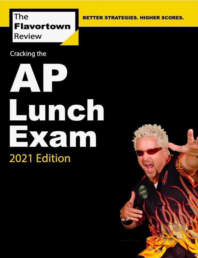 The Flavortown Review, is the review book for AP Lunch, the newest AP course. It is recommended that students planning on taking AP Lunch buy the review book in preparation for the challenging AP exam.
