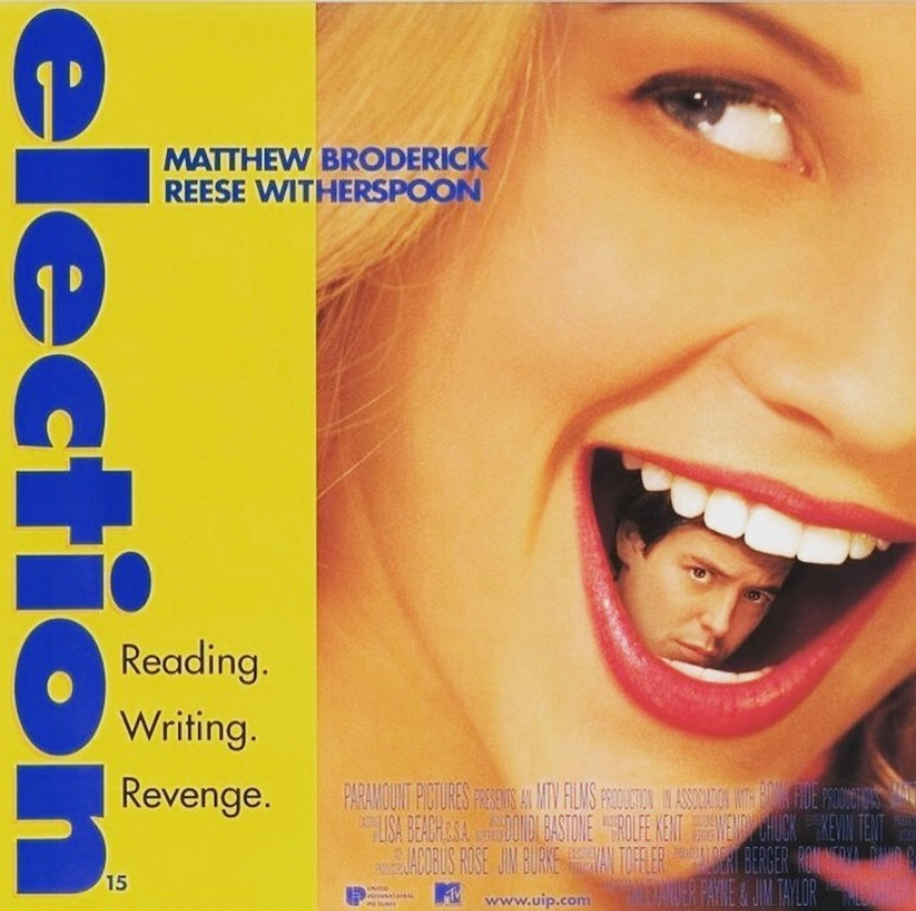 Election+features+Reese+Witherspoon+as+Tracy+Flick+as+an+overachiever+willing+to+do+whatever+it+takes%2C+with+only+one+person+willing+to+stand+in+her+way+being+her+history+teacher+played+by+Matthew+Broderick.+This+is+an+iconic+high+school+movie+that+all+seniors+should+watch+before+graduation.