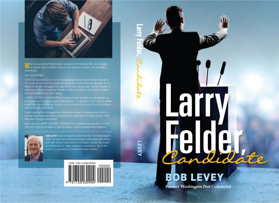 Former+Washington+Post+columnist+Bob+Levey+recently+wrote+a+novel+titled+%22Larry+Felder%2C+Candidate%22.