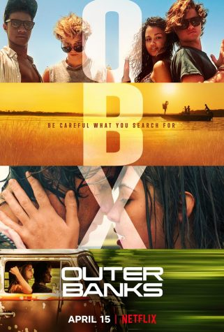 "Netflix Original ""Outer Banks"" released on April 15, 2020, claiming the #1 spot for over four weeks."
